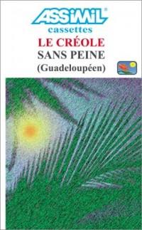 Le Créole sans peine (Guadeloupéen) (coffret 2 cassettes)