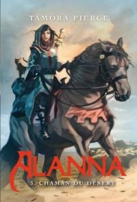 Alanna, Tome 3 : Chaman du désert
