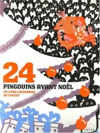 24 Pingouins avant Noël : Un livre-calendrier de l'Avent