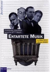 Entartete Musik : Musiques interdites sous le IIIe Reich