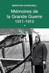 Mémoires de la Grande Guerre 1911-1915. Tome 1 [Poche]