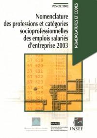 Nomenclature des professions et catégories socioprofessionnelles des emplois salariés d'entreprise 2003