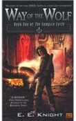 [Way of the Wolf: Vampire Earth Book 1] [by: E. E. Knight]