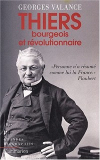 Thiers : Bourgeois et révolutionnaire
