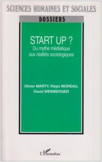 Start up ? : Du mythe médiatique aux réalités sociologiques