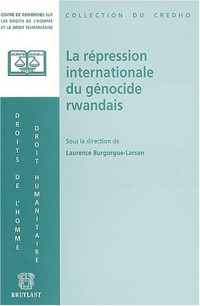 La répression internationale du génocide rwandais