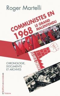 Communistes en 1968, le grand malentendu