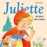 Juliette au pays des contes - Dès 3 ans