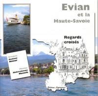 Evian et la Haute-Savoie,Regards Croisés