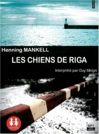 Les chiens de Riga /1 CDMP3/ Texte intégral