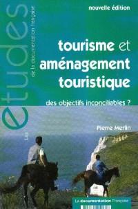 Tourisme et aménagement touristique: des objectifs inconciliables? (n.5268-5269 Nouvelle édition)