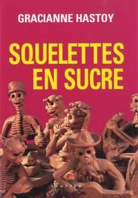 Squelettes en sucre