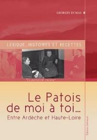 Le Patois de Moi a Toi...Lexique, Histoires et Recettes