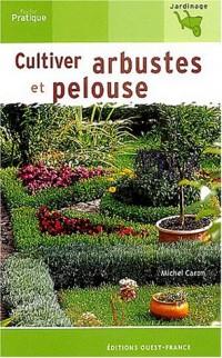 Cultiver arbustes et pelouse
