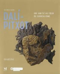 La vida es sueno Dali-Pitxot : Une amitié au coeur du surréalisme