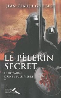 Le royaume d'une seule pierre, Tome 1 : Le pèlerin secret : (1177-1184)