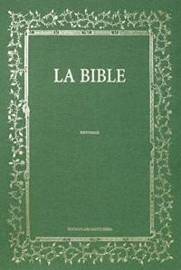La Bible : Historiale. La Genèse, l'Exode, le Lévitique, Le Deutéronome, Les nombres, Josué, Les juges, Les Roy
