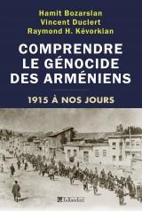 1915, le premier génocide : Comprendre le génocide arménien