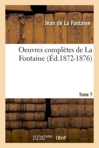 Oeuvres de la Fontaine  T 7  ed 1872 1876