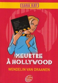 Sara Kay, Tome 6 : Meutre à Hollywood