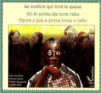 Le cochon qui tord la queue : conte trilingue capverdien-français-portugais