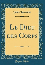 Le Dieu Des Corps (Classic Reprint)