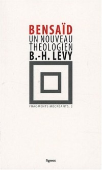 Un nouveau théologien, Bernard Henri-Lévy