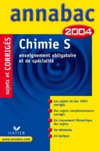 Annabac 2004 : Chimie, S - Enseignement obligatoire et de spécialité (+ corrigés)