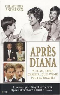 Après Diana : William, Harry et Charles : quel avenir pour la royauté ?