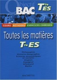 Objectif Bac - Toutes les matières : Terminale ES (Cours, méthodes, exercices corrigés)