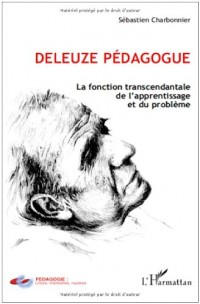 Deleuze pédagogue la fonction : La fonction transcendantale de l'apprentissage et du problème