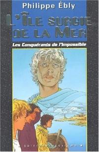Les Conquérants de l'Impossible, Tome 5 : L'île surgie de la mer