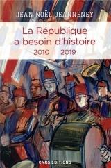La République a besoin d'histoire III 2010 - 2019