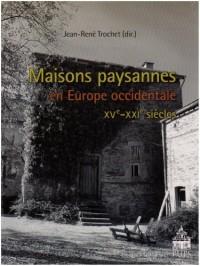 Maisons paysannes en Europe occidentale : (XVe-XXIe siècles)