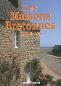 Les Maisons bretonnes : Tiez Ar Vro