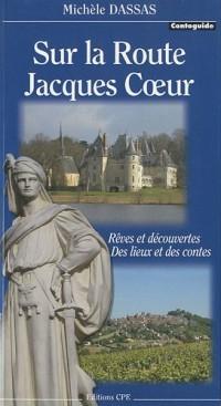 Sur la Route Jacques Coeur