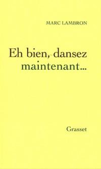 Eh bien, dansez maintenant...