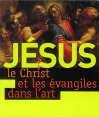 Jesus le Christ et les Evangiles Dans l'Art