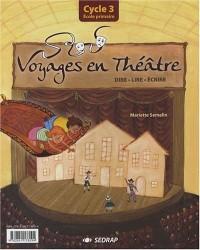 Voyage en théâtre : Cycle 3