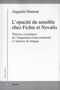 Opacite du Sensible Chez Fichte et Novalis (l')