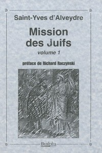 Mission des Juifs : Volume 1
