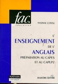 L'enseignement de l'anglais: Préparation au CAPES et au CAPLP2 : épreuve de didactique