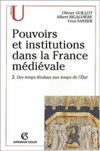 Pouvoirs et institutions dans la France médiévale. Tome 2, Des temps féodaux aux temps de l'Etat, 3ème édition