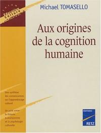 Aux origines de la cognition humaine