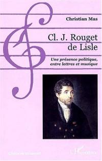 Cl. j. rouget de lisle. une presence politique entre lettres et musique