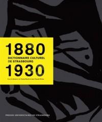 Dictionnaire culturel de Strasbourg : 1880-1930