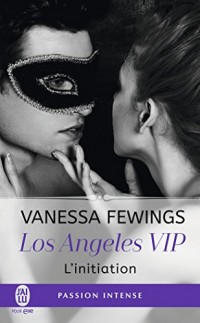 Los Angeles VIP, Tome 1 : L'initiation