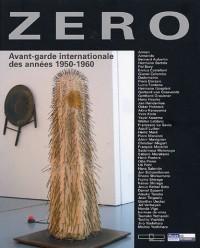Zéro : Avant-garde internationale des années 1950-1960