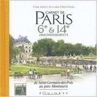 Carnet de Paris : 6e et 14e arrondissements, de Saint-Germain-des-Prés au parc Montsouris