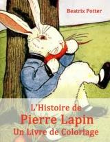 L'Histoire de Pierre Lapin: Un Livre de Coloriage